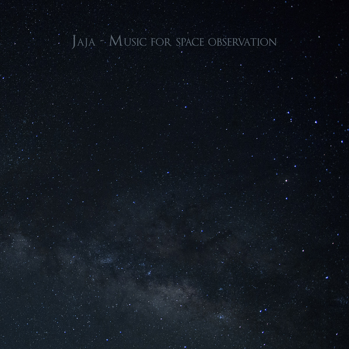 CYAN ⟩ RELEASES ⟩ JAJA ⟩ MUSIC FOR SPACE OBSERVATION